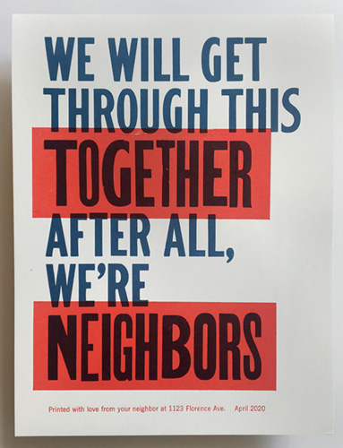 "letterpress print that reads ""We will get through this together. After all, we're neighbors."""